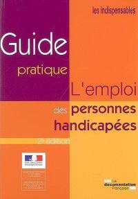L'emploi des personnes handicapées : guide pratique