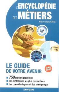 L'encyclopédie des métiers : le guide de votre avenir : 2008-2009