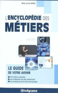 L'encyclopédie des métiers : le guide de votre avenir : 2010-2011