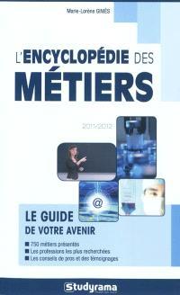 L'encyclopédie des métiers : le guide de votre avenir : 2011-2012
