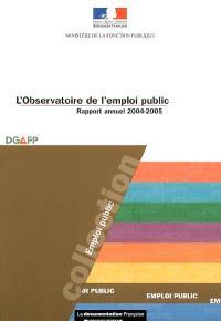 L'Observatoire de l'emploi public : rapport annuel 2004-2005