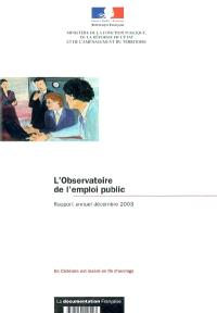 L'Observatoire de l'emploi public : rapport annuel décembre 2003