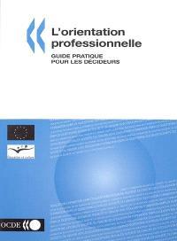 L'orientation professionnelle : guide pratique pour les décideurs