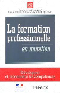 La formation professionnelle en mutation : développer et reconnaître les compétences