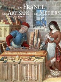 La France des artisans et des métiers : du Moyen Age à l'époque industrielle