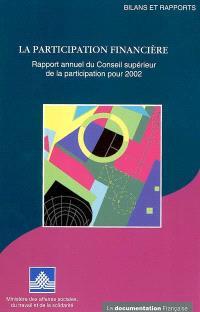 La participation financière : rapport annuel du Conseil supérieur de la participation pour 2002