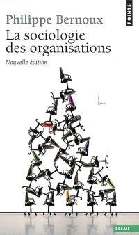 La sociologie des organisations : initiation théorique suivie de douze cas pratiques