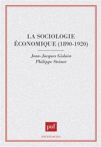 La sociologie économique : 1890-1920