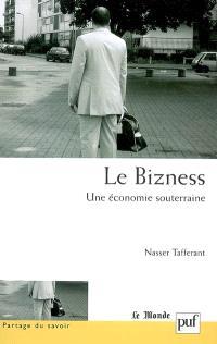 Le bizness, une économie souterraine