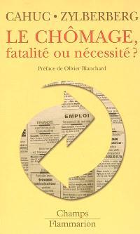 Le chômage, fatalité ou nécessité ?