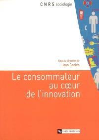 Le consommateur au coeur de l'innovation
