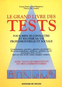 Le grand livre des tests : pour bien se connaître et réussir sa vie professionnele et sociale