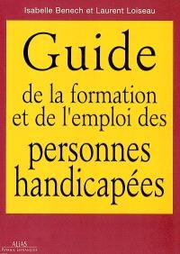 Le guide de l'emploi et de la formation des personnes handicapées