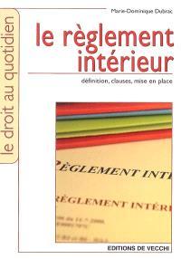 Le règlement intérieur : définitions, clauses, mise en place