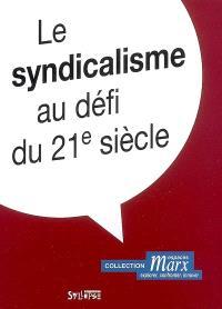 Le syndicalisme au défi du 21e siècle