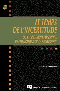 Le temps de l'incertitude  : du changement personnel au changement organisationnel
