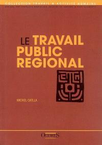 Le travail public régional