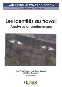 Les identités au travail : analyses et controverses