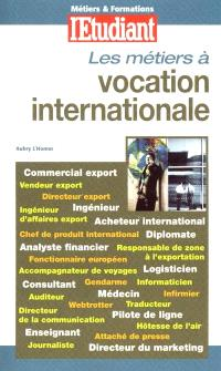 Les métiers à vocation internationale