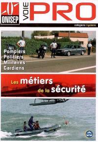 Les métiers de la sécurité : pompiers, policiers, militaires, gardiens