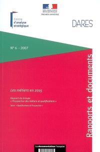 Les métiers en 2015 : rapport du groupe Prospective des métiers et qualifications : série qualifications et prospective