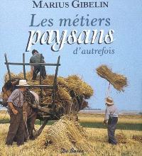 Les métiers paysans d'autrefois