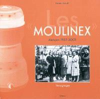 Les Moulinex : Alençon 1937-2001 : témoignages
