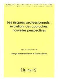 Les risques professionnels : évolutions des approches, nouvelles perspectives