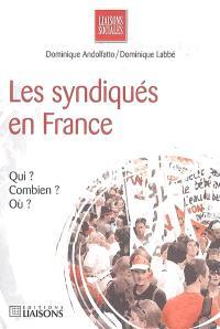Les syndiqués en France : qui ? Combien ? Où ?