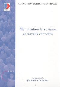 Manutention ferroviaire et travaux connexes : convention collective nationale