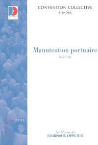 Manutention portuaire : convention collective nationale du 31 décembre 1993 étendue par arrêté du 29 septembre 1994