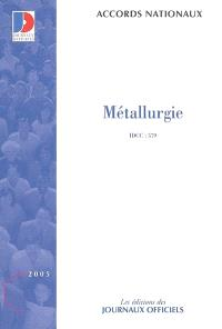 Métallurgie, IDCC 579 : accords nationaux