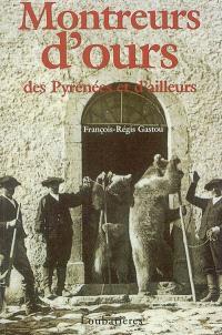 Montreurs d'ours des Pyrénées et d'ailleurs