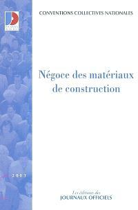 Négoce des matériaux de construction : ouvriers, ETAM, cadres : conventions collectives nationales