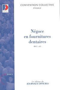 Négoce en fournitures dentaires : convention collective nationale du 26 novembre 1971 étendue par arrêté du 3 novembre 1976