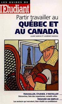 Partir travailler au Québec et au Canada