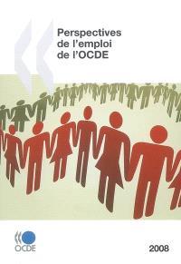 Perspectives de l'emploi de l'OCDE : 2008