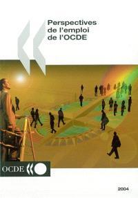 Perspectives de l'emploi de l'OCDE, 2004
