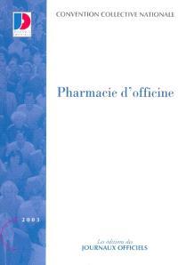 Pharmacie d'officine : convention collective nationale du 3 décembre 1997, étendue par arrêté du 13 août 1998