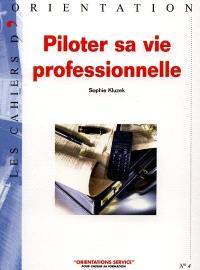 Piloter sa vie professionnelle