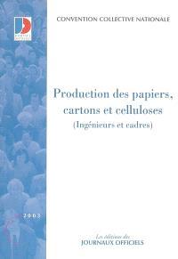 Production des papiers, cartons et celluloses : ingénieurs et cadres