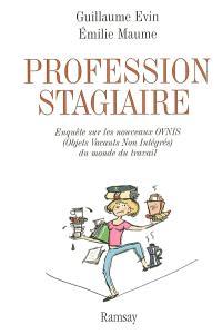 Profession stagiaire : enquête sur les nouveaux Ovnis (Objets vacants non intégrés) dans le monde du travail