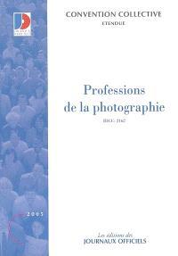 Professions de la photographie : convention collective nationale du 31 mars 2000 (étendue par arrêté du 17 janvier 2001) : IDCC 2162