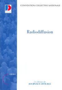 Radiodiffusion, accord d'étape : convention collective nationale du 11 avril 1996 (étendue par arrêté du 22 octobre 1996)