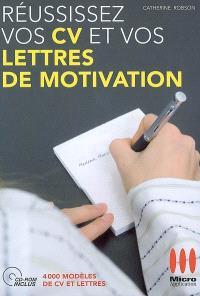 Réussissez vos CV et vos lettres de motivation