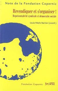 Revendiquer et s'organiser ! : représentativité syndicale et démocratie sociale