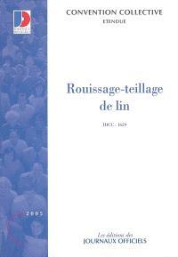 Rouissage-teillage de lin (IDCC 1659) : convention collective nationale du 28 janvier 1992 étendue par arrêté du 26 mai 1993