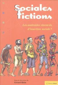 Sociales fictions : les androïdes rêvent-ils d'insertion sociale ?