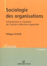 Sociologie des organisations : introduction à l'analyse de l'action collective organisée