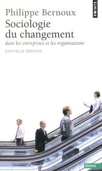 Sociologie du changement dans les entreprises et les organisations